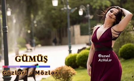 دانلود آهنگ آذربایجانی جدید Gumus به نام Gozleri Mozleri